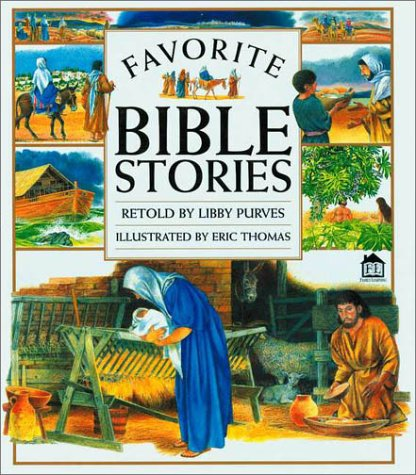 Favorite Bible Stories (0789420643) by Libby Purves; Eric Thomas
