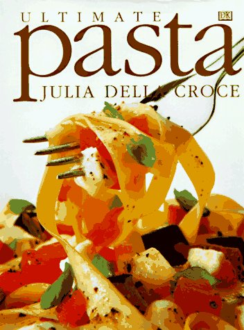 9780789420862: Ultimate Pasta