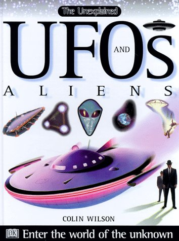Ufos and Aliens (Unexplained): Colin Wilson