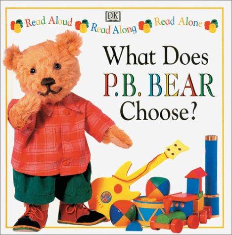 9780789422231: What Does PB Bear Choose? (P.B. Bear Read-Alongs)