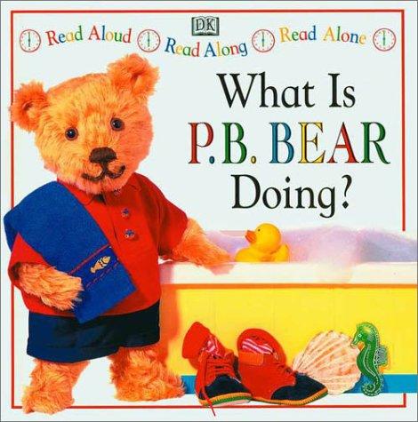 9780789422248: What Is PB Bear Doing? (P.B. Bear Read Alongs)