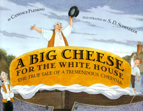 9780789425737: A Big Cheese for The White House: The True Tale of A Tremendous Cheddar