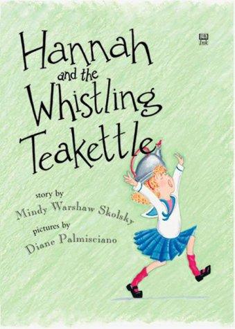 9780789426024: Hannah and the Whistling Teakettle (Richard Jackson Books (DK Ink))