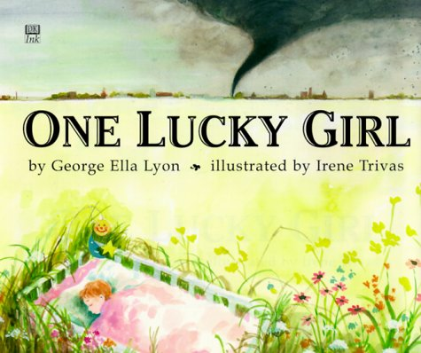 One Lucky Girl (0789426137) by DK Publishing; Lyon, George Ella; Trivas, Irene