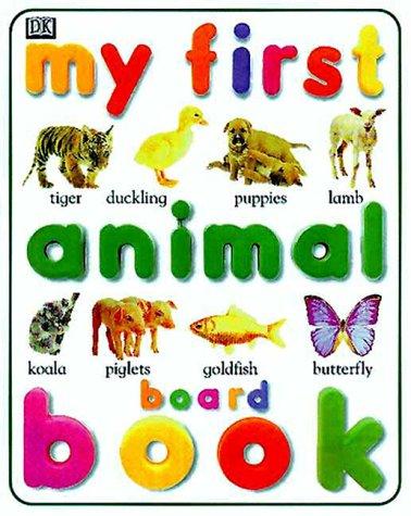 9780789427830: My First Animal Board Book (My Little Board Books)