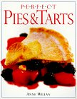 Perfect Pies And Tarts (Perfect Series) (0789428520) by Anne Willan