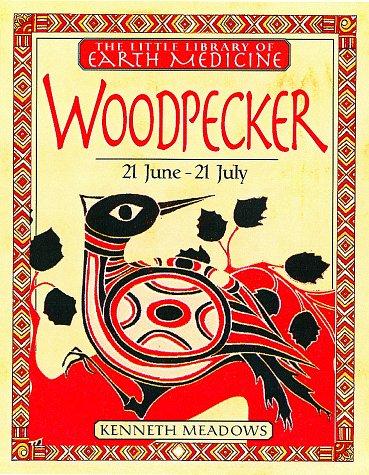 Woodpecker (Little Earth Medicine Library): Meadows, Kenneth