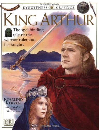 DK Classics: King Arthur (DK Classics): Rosalind Kerven