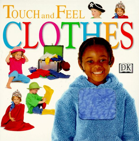 9780789429193: Clothes (Touch & Feel)