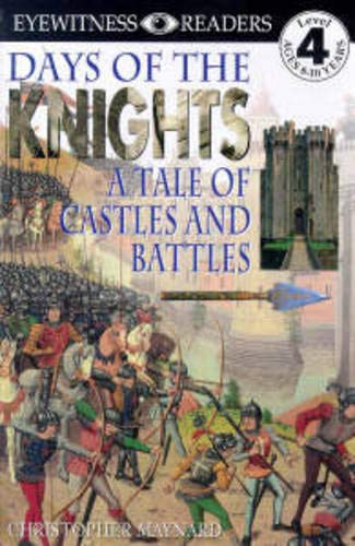 9780789429636: Days of the Knights: A Tale of Castles and Battles (Eyewitness Readers)