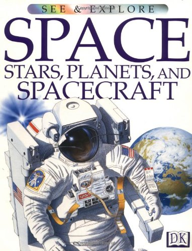 9780789429667: Space, Stars, Planets and Spacecraft (See & Explore Library)