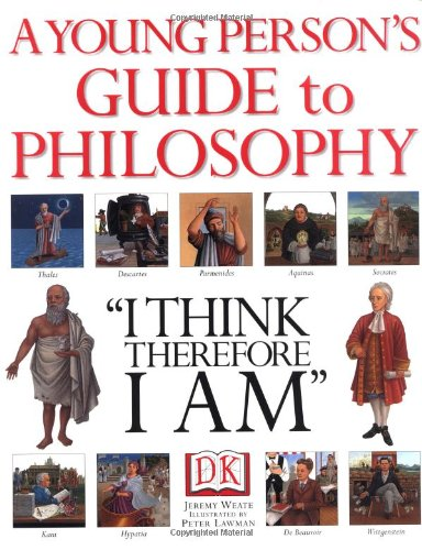 "9780789430748: A Young Person's Guide to Philosophy: ""I Think, Therefore I Am"""