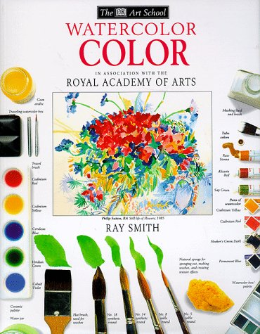 Watercolor Color (DK Art School) (0789432927) by Smith, Ray Campbell