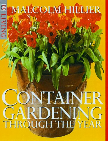 9780789432964: Container Gardening Through The Year (DK Living)