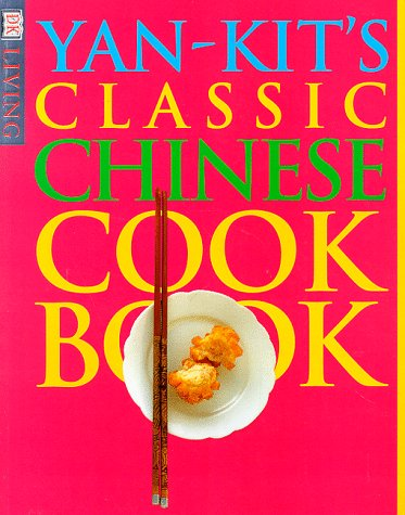 9780789433008: DK Living: Yan-Kit's Classic Chinese Cookbook