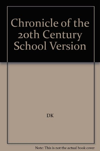Chronicle of the 20th Century School Version: DK Publishing