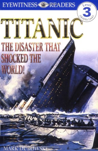 9780789434418: DK Readers: Titanic: The Disaster That Shocked the World! (Level 3: Reading Alone)