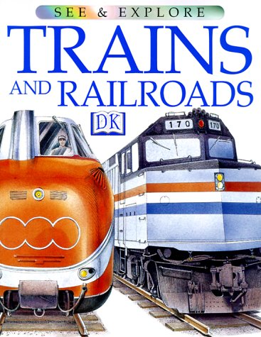 Trains and Railroads (See & Explore Library): DK Publishing