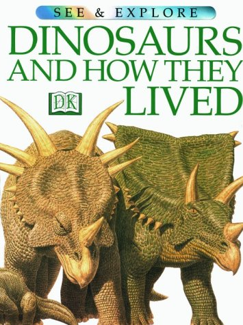 9780789434470: DINOSAURS AND HOW THEY LIVED (See & Explore Library)