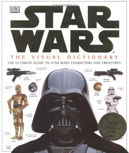 9780789434814: The Visual Dictionary of Star Wars, Episodes IV, V, & VI: The Ultimate Guide to Star Wars Characters and Creatures