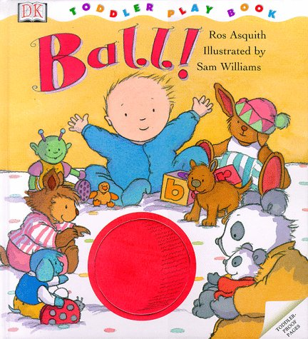 9780789434869: Toddler Story Book: Ball!