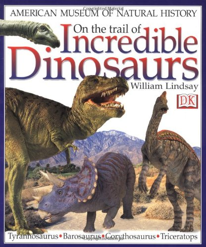 9780789436283: On the Trail of Incredible Dinosaurs