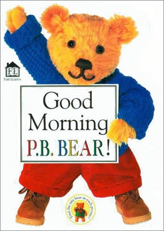 9780789437310: P.B. Bear Shaped Board Book: Good Morning