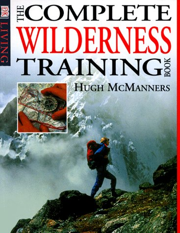 9780789437501: The Complete Wilderness Training Book (DK Living)