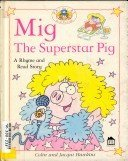 Mig The Superstar Pig (Pat the Cat and Friends): Colin Hawkins; Jacqui Hawkins