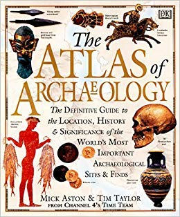 9780789439086: The Atlas of Archaeology: The Definitive Guide to the Location, History & Significance of the World's Most Important Archaelogical Sites & Finds