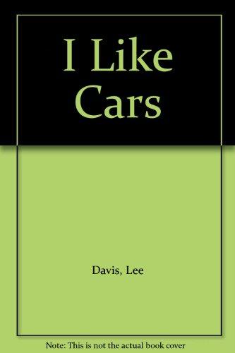 9780789439376: I LIKE CARS (STEP 1) [Hardcover] by Davis, Lee