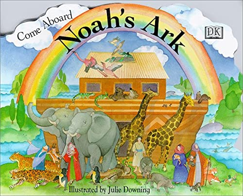 Come Aboard Noah's Ark (Jumbo Shaped Board Books): DK Publishing