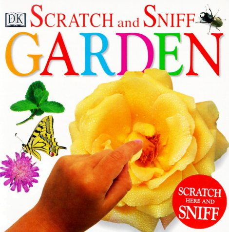 Scratch and Sniff: Garden: DK Publishing