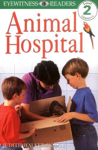 DK Readers: Animal Hospital (Level 2: Beginning: Walker-Hodge, Judith
