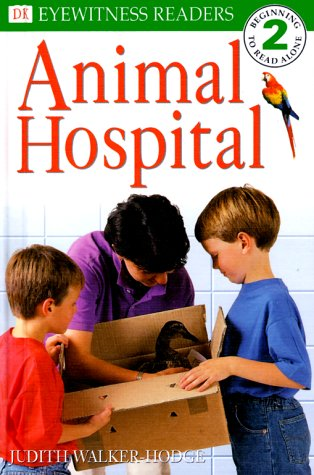 9780789439970: DK Readers: Animal Hospital (Level 2: Beginning to Read Alone)