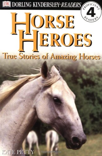 9780789440006: Horse Heroes: True Stories Of Amazing Horses (DK Readers Proficient Readers, 4)