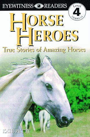 DK Readers: Horse Heroes (Level 4: Proficient: Petty, Kate