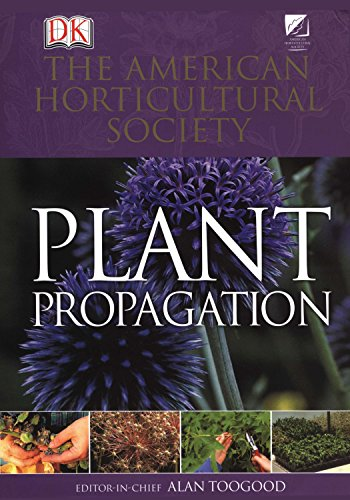 9780789441164: American Horticultural Society Plant Propagation: The Fully Illustrated Plant-by-Plant Manual of Practical Techniques