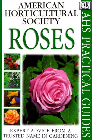 9780789441553: American Horticultural Society Practical Guides: Roses