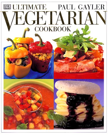 Ultimate Vegetarian Cookbook: Paul Gayler