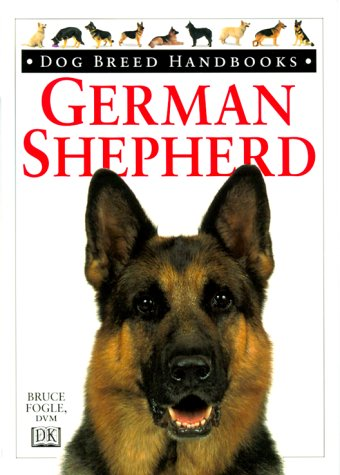 German Shepherd (Dog Breed Handbooks) (0789441942) by Bruce Fogle