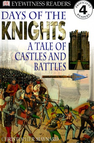 9780789442536: DK Readers: Days of the Knights -- A Tale of Castles and Battles (Level 4: Proficient Readers)