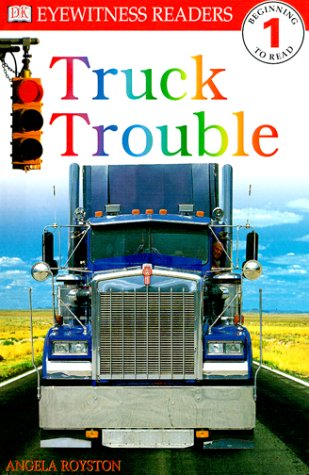 9780789442543: DK Readers: Truck Trouble (Level 1: Beginning to Read)