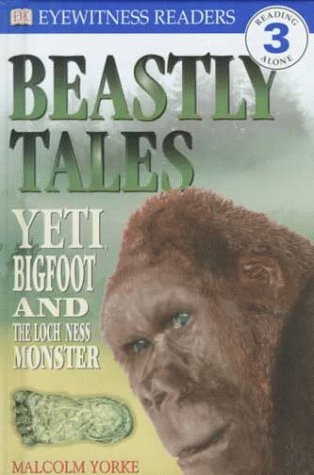 9780789442567: Beastly Tales: Yeti, Bigfoot, and the Loch Ness Monster