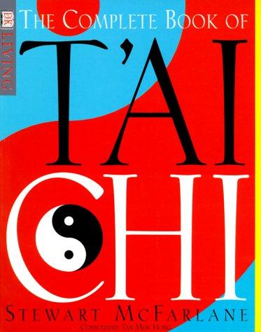 Complete Book Of T'ai Chi (DK Living): Tan Hong, Stewart