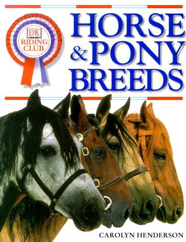 DK Riding Club: Horse and Pony Breeds: DK Publishing, Henderson, Carolyn