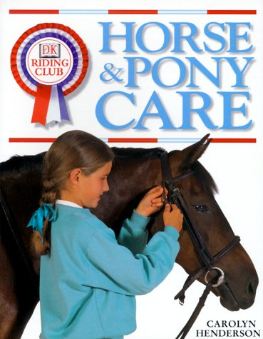 9780789442697: DK Riding Club: Horse and Pony Care