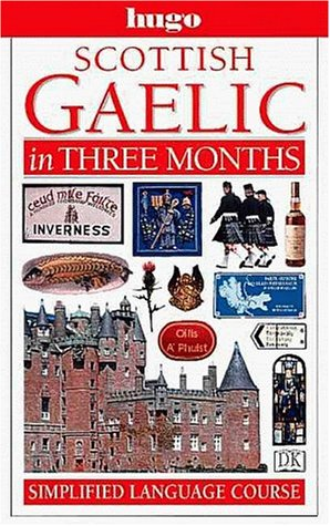 Hugo Language Course: Scottish Gaelic In Three Months (with Cassettes): Roibeard O Maolalaigh