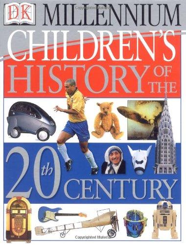 9780789447227: Children's History of the 20th Century (DK Millennium)