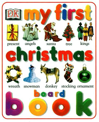 9780789447357: My First Christmas Board Book (My First Books (Board Books Dorling Kindersley))